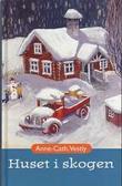 """""""Huset i skogen ; En liten takk fra Anton - Marte og mormor og mormor og Morten"""" av Anne-Cath. Vestly"""