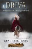 """""""Driva urtekona ved det magiske fjellet"""" av Gunhild M. Haugnes"""
