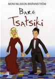 """""""Bare Tsatsiki"""" av Moni Nilsson-Brännström"""