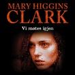 """""""Vi møtes igjen"""" av Mary Higgins Clark"""