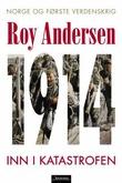 """""""1914 - inn i katastrofen"""" av Roy Andersen"""