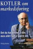 """""""Kotler om markedsføring - det du har ønsket å vite, men aldri turt å spørre om"""" av Philip Kotler"""