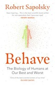 """""""Behave - the biology of humans at our best and worst"""" av Robert M. Sapolsky"""