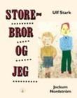 """""""Storebror og jeg"""" av Ulf Stark"""