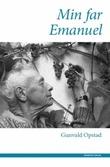 """""""Min far Emanuel"""" av Gunvald Opstad"""