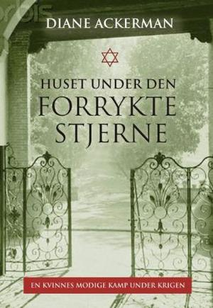 """""""Huset under den forrykte stjerne - en historie fra krigen"""" av Diane Ackerman"""