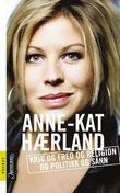 """""""Krig og fred og religion og politikk og sånn"""" av Anne-Kat Hærland"""