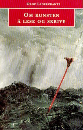 """""""Om kunsten å lese og skrive"""" av Olof Lagercrantz"""