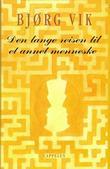 """""""Den lange reisen til et annet menneske kjærlighetsnoveller i utvalg"""" av Bjørg Vik"""