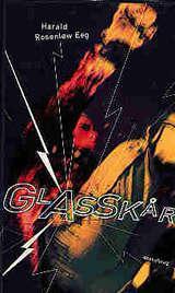 """""""Glasskår"""" av Harald Rosenløw Eeg"""
