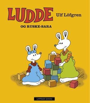 """""""Ludde og Ruske-Sara"""" av Ulf Löfgren"""