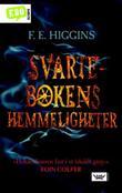 """""""Svartebokens hemmeligheter"""" av F. E. Higgins"""