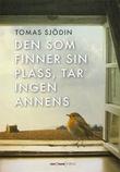 """""""Den som finner sin plass, tar ingen annens"""" av Tomas Sjödin"""