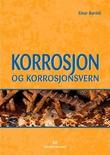 """""""Korrosjon og korrosjonsvern"""" av Einar Bardal"""