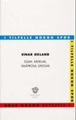 """I tilfelle nokon spør - essay, artiklar, småprosa, epistlar"" av Einar Økland"