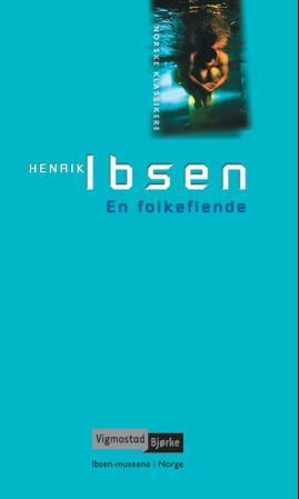 """""""En folkefiende - skuespill i fem akter (1882)"""" av Henrik Ibsen"""