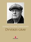 """""""Dyvekes grav - roman"""" av Johan Fredrik Grøgaard"""