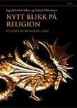 """""""Nytt blikk på religion - studiet av religion i dag"""" av Ingvild Sælid Gilhus"""