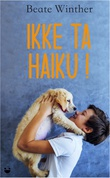 """Ikke ta Haiku! roman"" av Beate Winther"