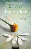 """""""Jeg er her - roman"""" av Clélie Avit"""