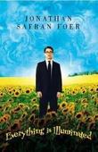 """""""Everything is illuminated - a novel"""" av Jonathan Safran Foer"""
