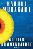 """Killing commendatore - a novel"" av Haruki Murakami"