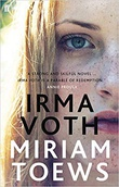 """Irma Voth - a novel"" av Miriam Toews"