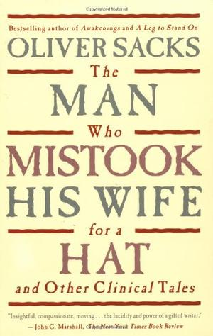 """""""The Man Who Mistook His Wife For A Hat - And Other Clinical Tales"""" av Oliver Sacks"""