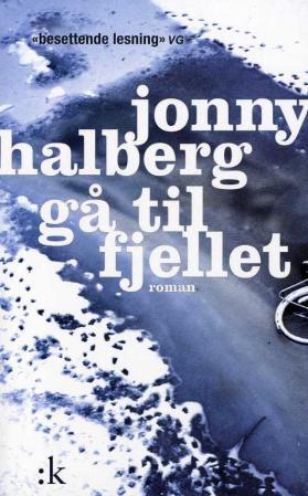 """""""Gå til fjellet - roman"""" av Jonny Halberg"""