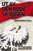 """""""Ut av den røde skyggen - jernteppets fall"""" av Anne De Graaf"""