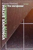 """Halve sanninga - tre versjonar"" av Ragnar Hovland"