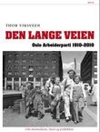 """""""Den lange veien - Oslo Arbeiderparti 1910-2010"""" av Thor Viksveen"""