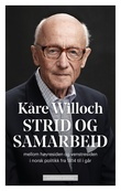 """""""Strid og samarbeid mellom høyresiden og venstresiden i norsk politikk fra 1814 til i går"""" av Kåre Willoch"""