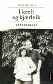 """""""I kreft og kjærleik - ettertankar"""" av Ellen Kristvik"""