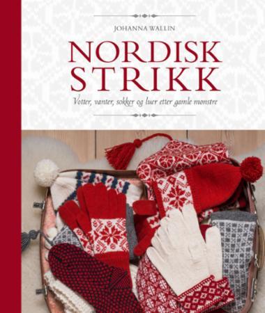 """""""Nordisk strikk - votter, vanter, sokker og luer etter gamle mønstre"""" av Johanna Wallin"""