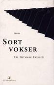 """""""Sort vokser prosa"""" av Pål Gitmark Eriksen"""