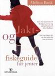 """""""Jakt- og fiskeguide for jenter - fortellinger"""" av Melissa Bank"""
