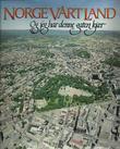 """""""Norge vårt land - bd 6. De største byene"""" av Snorre Evensberget"""