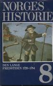 """Norges historie. Bd. 8 - den lange fredstiden 1720-1784"" av Knut Mykland"