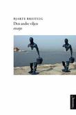 """""""Den andre viljen - essays"""" av Bjarte Breiteig"""