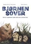"""""""Bjørnen sover - om alt bjørnen gjør før den legger seg"""" av Bjørn Arild Ersland"""