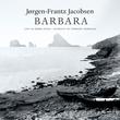 """Barbara"" av Jørgen-Frantz Jacobsen"