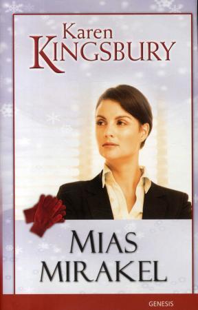 """Mias mirakel"" av Karen Kingsbury"