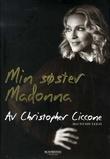 """Min søster Madonna"" av Christopher Ciccone"