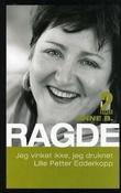 """""""Jeg vinket ikke, jeg druknet ; Lille Petter edderkopp"""" av Anne B. Ragde"""