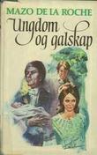 """""""Jalna. Bd. 4 - ungdom og galskap"""" av Mazo De la Roche"""