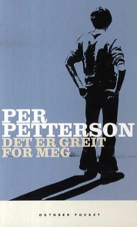 """""""Det er greit for meg - roman"""" av Per Petterson"""