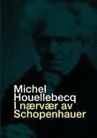 """""""I nærvær av Schopenhauer"""" av Michel Houellebecq"""