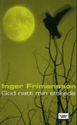 """""""God natt min elskede"""" av Inger Frimansson"""