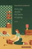 """""""Hvis jeg skulle bli borte en gang"""" av Åsne Maria Gundersen"""